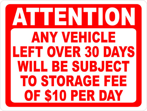Attention Any Vehicle Left Over 30 Days Subject to Storage Fee Sign