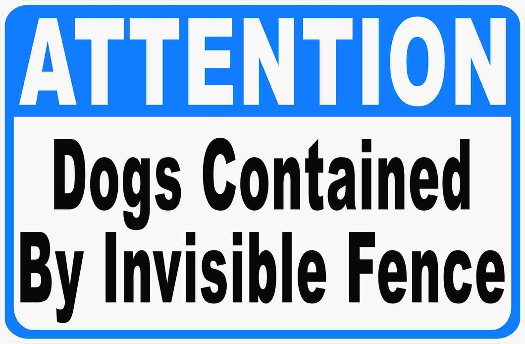 Invisible Dog Fence Sign by Sala Graphics