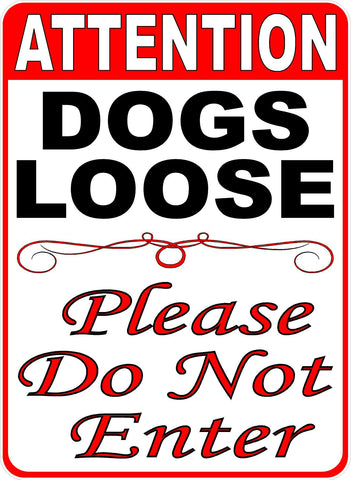 Attention Dogs Loose Please Do Not Enter Sign