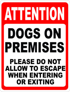 Dogs on Premises Do Not Allow to Get Out Sign