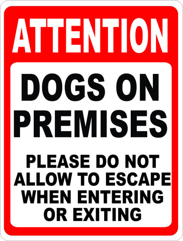 Attention Dogs on Premises Please Do Not Allow Dogs To Escape When Entering & Exiting