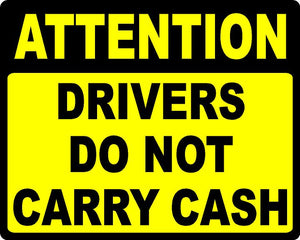 Attention Drivers Do Not Carry Cash Vehicle Magnet