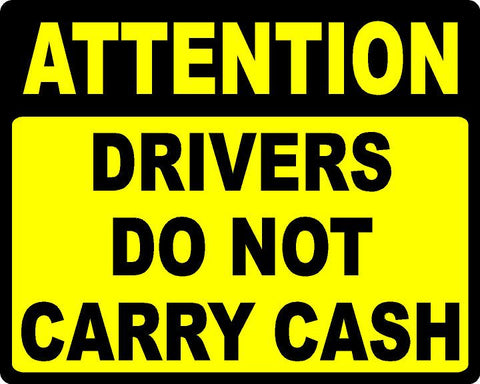 Attention Drivers Do Not Carry Cash Decal