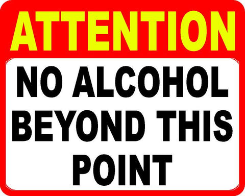 Attention No Alcohol Beyond This Point Decal