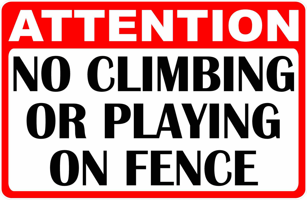 No Climbing or Playing on Fence Sign