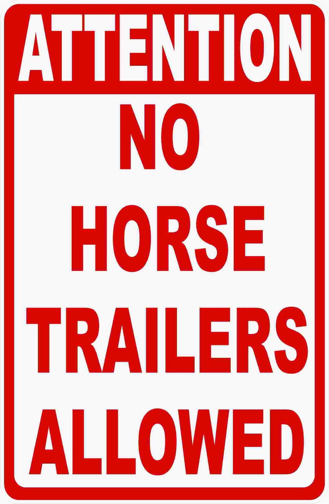 No Horse Trailers Sign