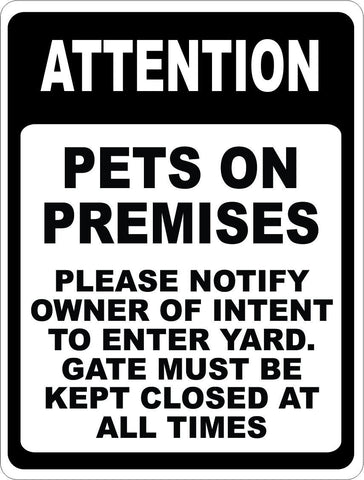 Attention Pets on Premises Please Notify Owner Of Intent Sign