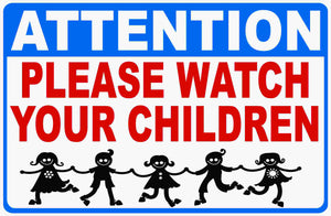 Attention Please Watch Your Children Sign
