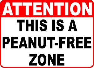 Attention This is a Peanut Free Zone Sign