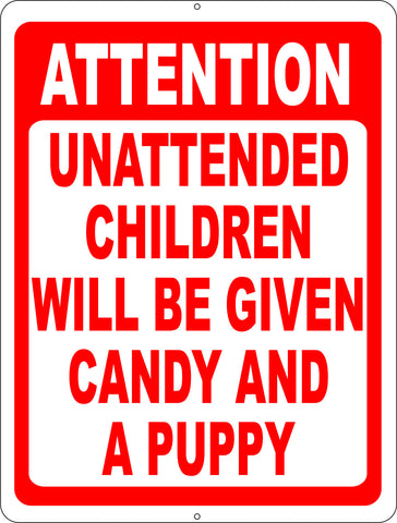 Attention Unattended Children Will Be Given Candy and a Puppy Sign