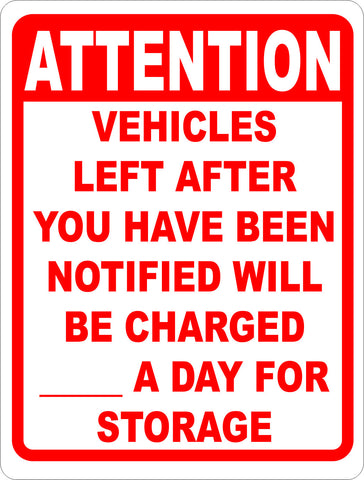 Attention Vehicles Left After You Have Been Notified of Completions will be Charged $ Per Day for Storage Sign
