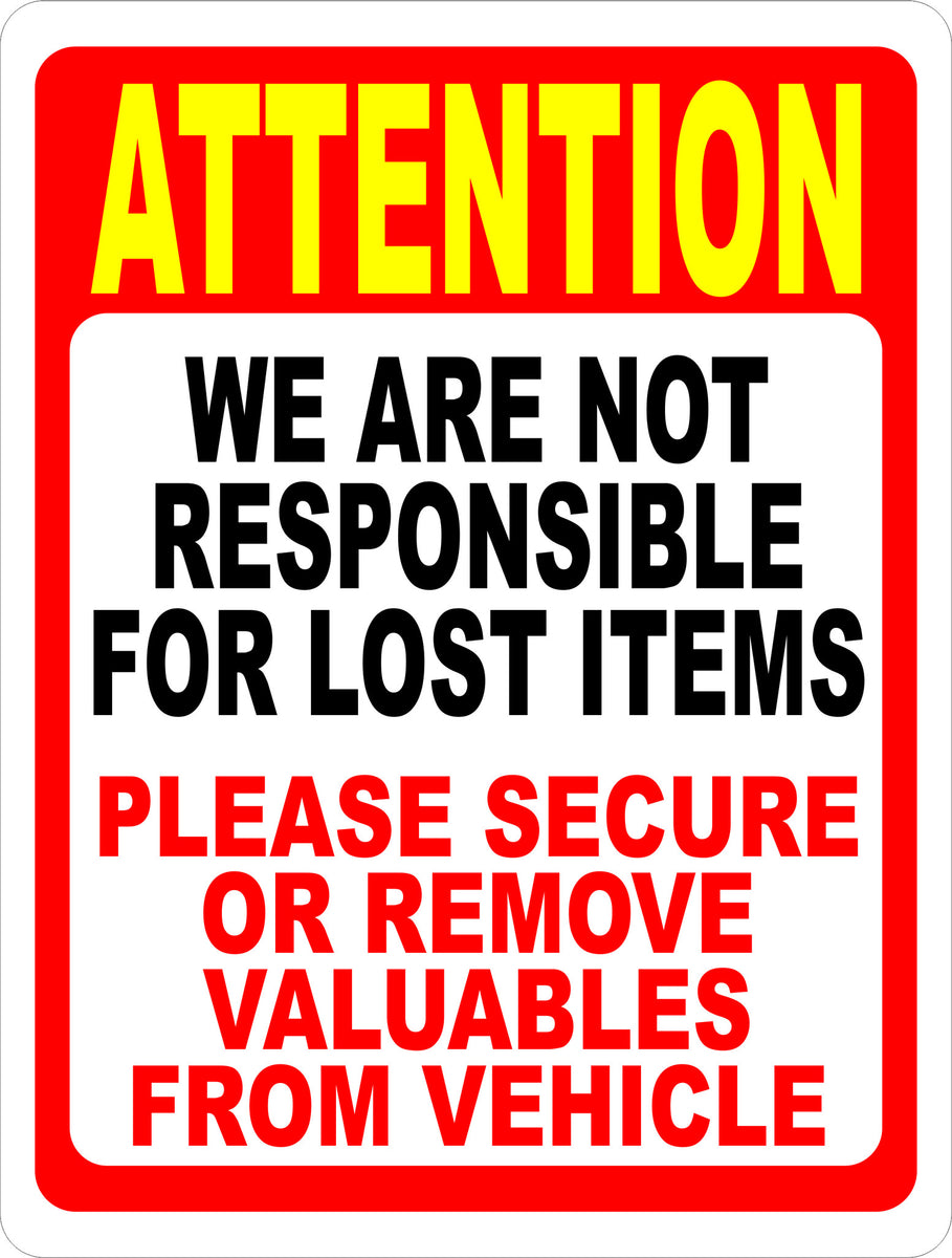 Attention Not Responsible Lost Items Remove Valuables From Vehicle Sig Signs By Salagraphics