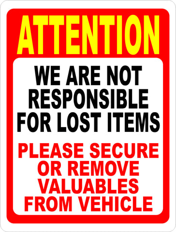Attention Not Responsible Lost Items Remove Valuables From Vehicle Sign