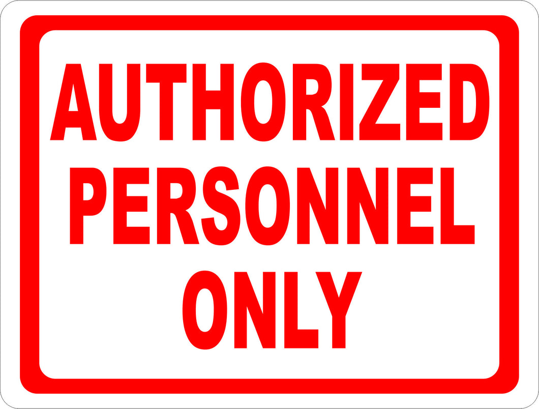 Authorized Personnel Only Sign - Signs & Decals by SalaGraphics