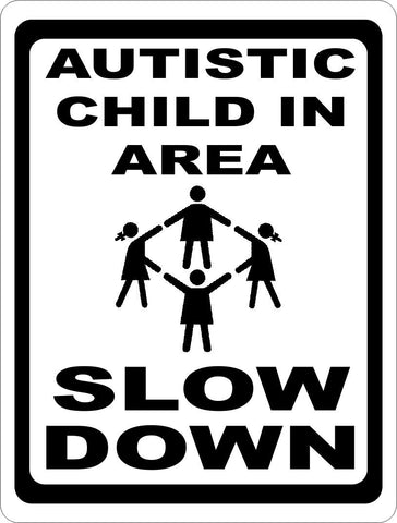 Autistic Child in Area Slow Down Sign