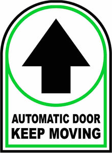 Automatic Door Keep Moving Decal by Sala Graphics