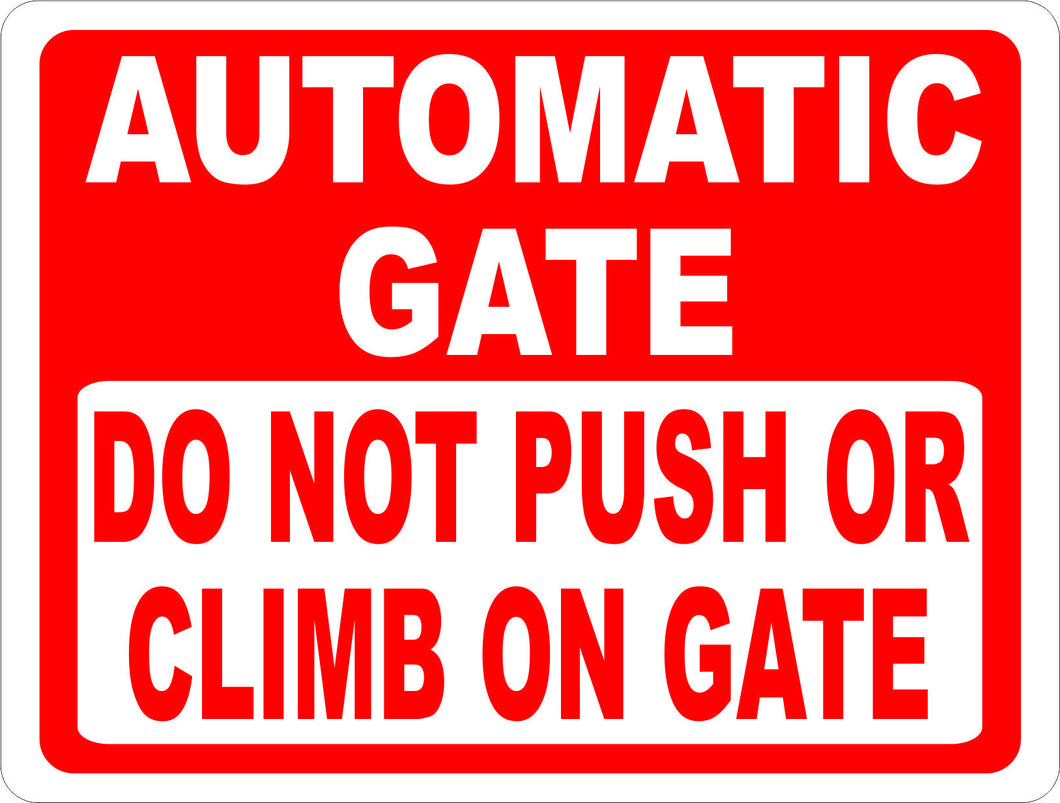 Automatic Gate Do Not Push or Climb on Gate Sign - Signs & Decals by SalaGraphics