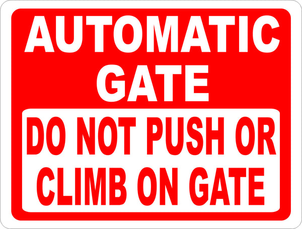 Automatic Gate Do Not Push Or Climb On Gate Sign Signs