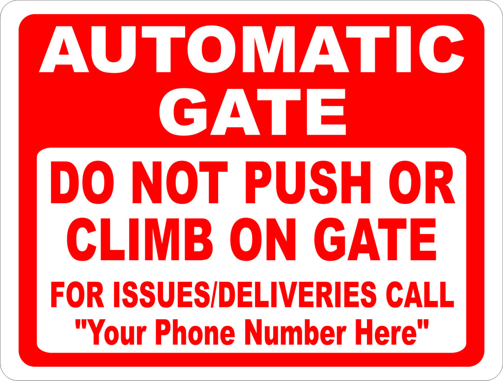 Custom Automatic Gate Do Not Push or Climb on Gate Sign with Phone Number - Signs & Decals by SalaGraphics