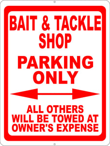 Bait & Tackle Parking Only All Others Towed at Owners Expense Sign - Signs & Decals by SalaGraphics