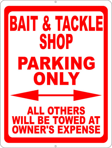 Bait & Tackle Parking Only All Others Towed at Owners Expense Sign
