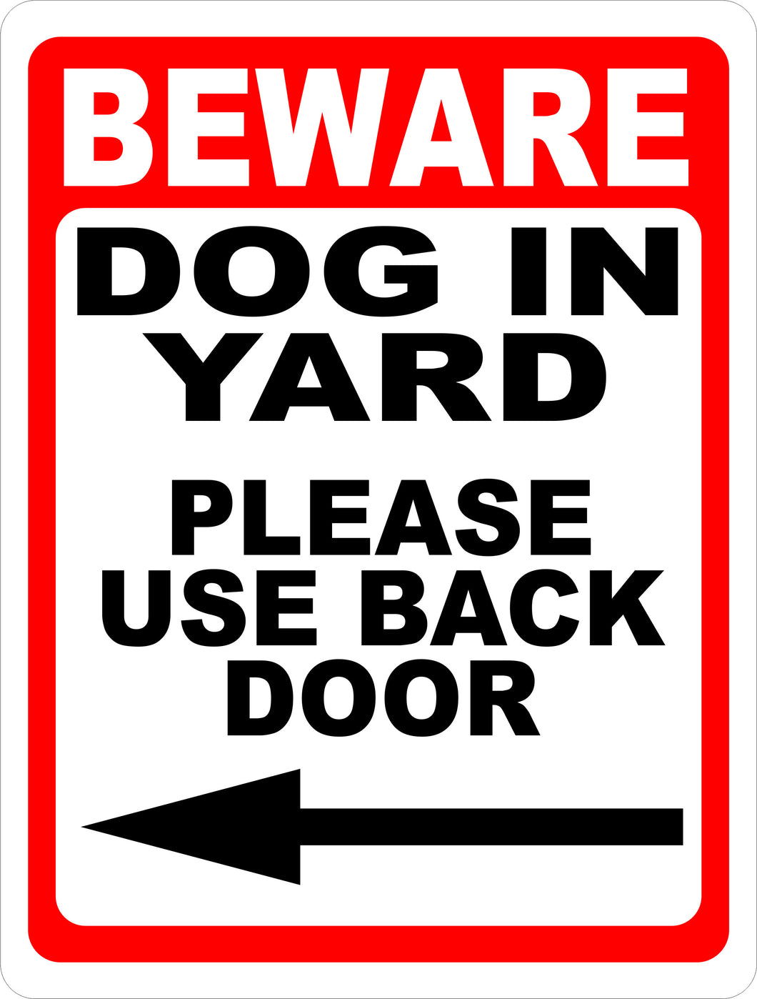 Beware Dog in Yard Please Use Back Door w/ Choice of Arrow Sign
