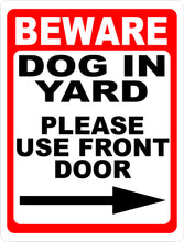 Beware Dog in Yard Please Use Front Door w/ Choice of Arrow Sign