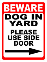Beware Dog in Yard Please Use Side Door w/ Choice of Arrow Sign