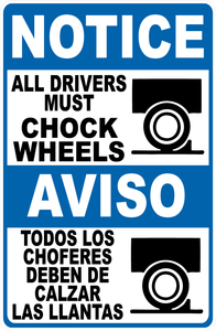 bilingual Drivers Must Chock Wheels Sign