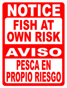 Bilingual Notice Fish at Own Risk Sign. Aviso Pesca en Riesgo  Signo. English & Spanish - Signs & Decals by SalaGraphics