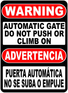 Bilingual Warning Automatic Gate Sign. Do Not Push or Climb on. Advertencia Puerta Automatica No Se Suba O Emuje.