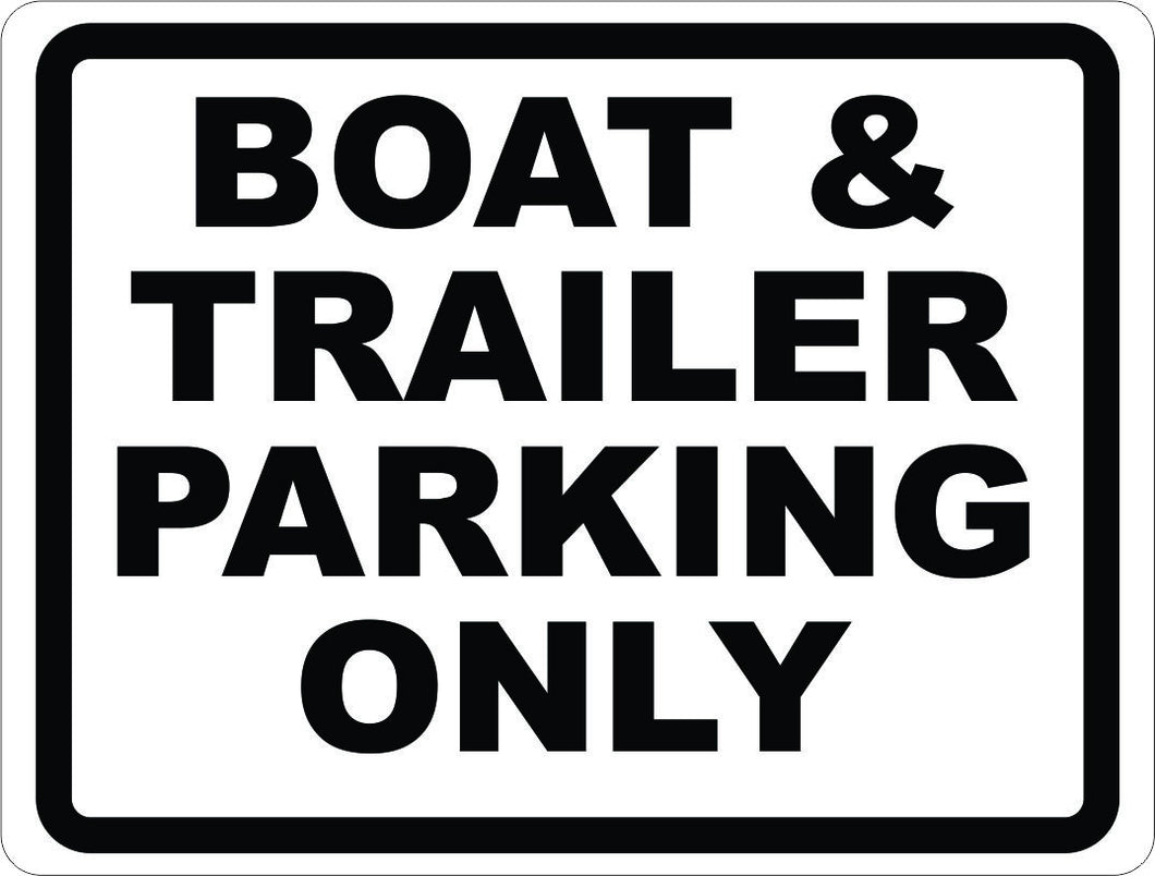 Boat & Trailer Parking Only Sign - Signs & Decals by SalaGraphics