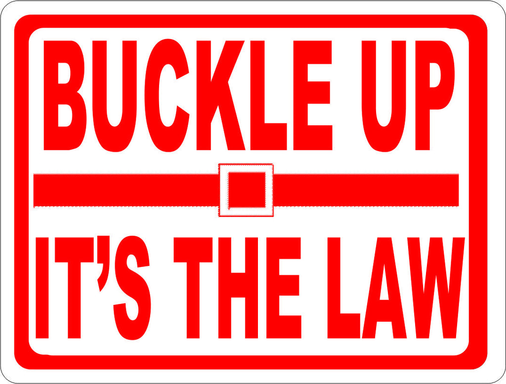 Buckle Up It's The Law Sign. - Signs & Decals by SalaGraphics