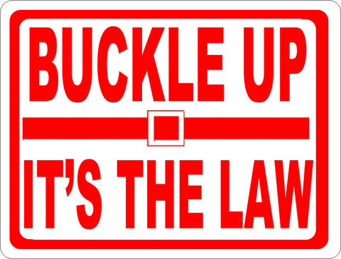 Buckle Up It's The Law Sign.
