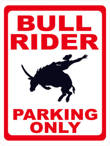 Bull Rider Parking Only Sign