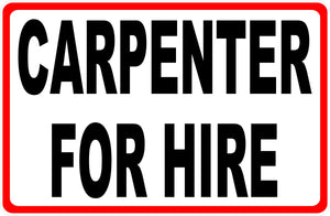 Carpenter for Hire Sign
