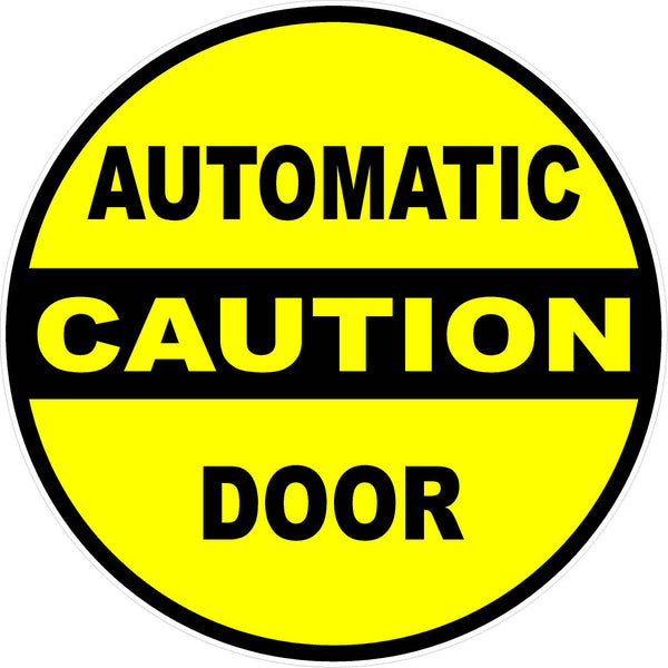 Caution Automatic Door Decal 2 Decals Signs By