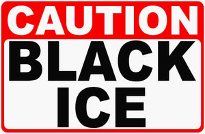 Caution Black Ice Sign by Sala Graphics