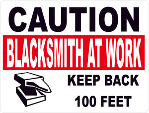 Caution Blacksmith Sign