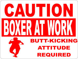 Caution Boxer at Work Attitude Required Sign - Signs & Decals by SalaGraphics