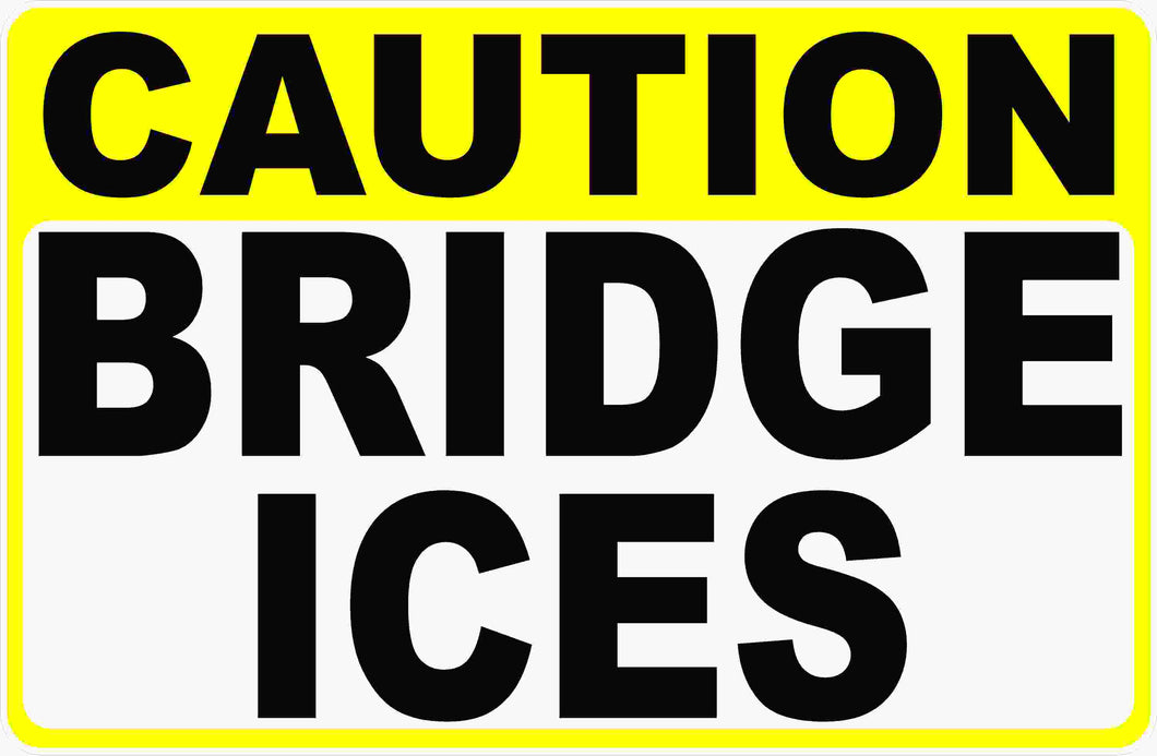 Caution Bridge Ices Sign by Sala Graphics
