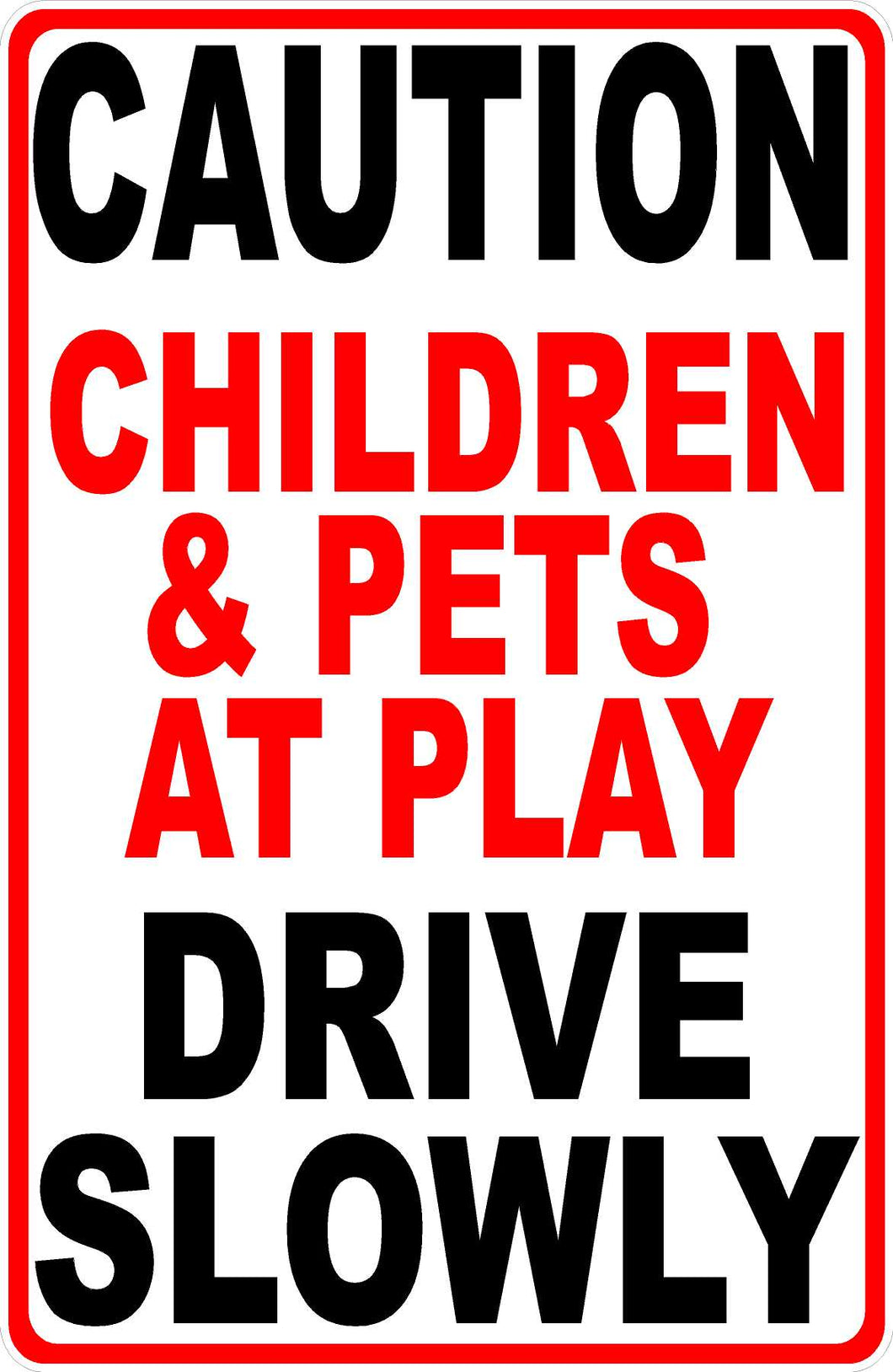 Children at Play Drive Slowly Sign