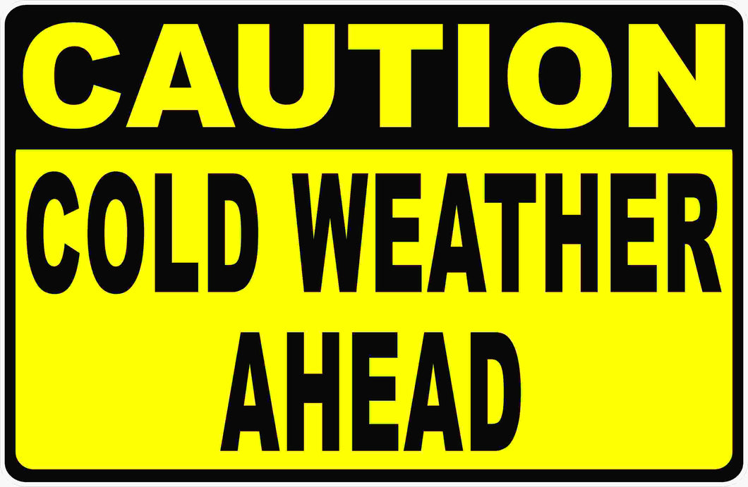 Caution Cold Weather Ahead Sign by Sala Graphics