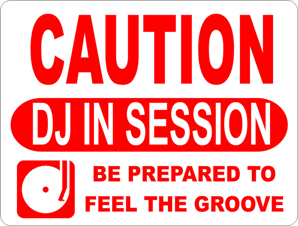 Caution DJ in Session Sign - Signs & Decals by SalaGraphics