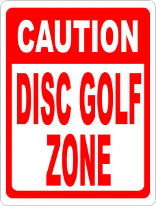 Caution Disc Golf Zone Sign - Signs & Decals by SalaGraphics