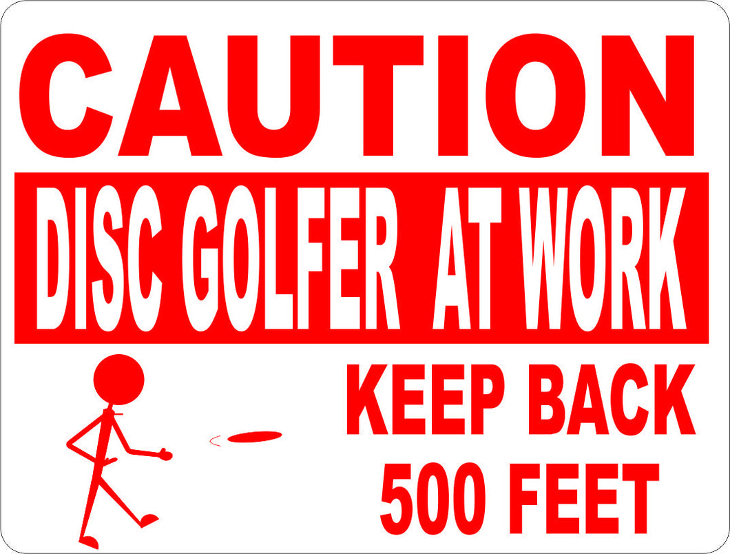 Caution Disc Golfer at Work Keep Back 500 Feet Sign - Signs & Decals by SalaGraphics