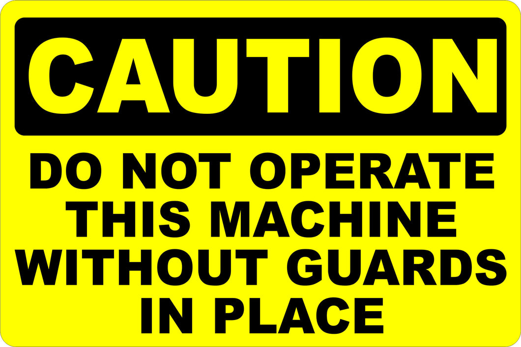 Caution Do Not Operate Machine without Guards Decal - Signs & Decals by SalaGraphics