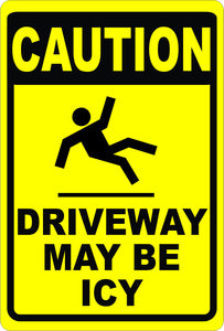 Caution Driveway May Be Icy Sign - Signs & Decals by SalaGraphics