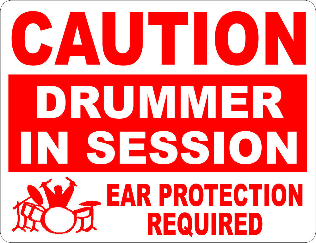 Caution Drummer in Session Ear Protection Required Sign - Signs & Decals by SalaGraphics