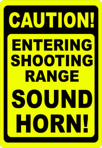 Caution Entering Shooting Range Sound Horn Sign - Signs & Decals by SalaGraphics